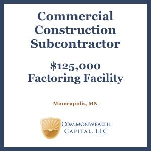 Minnesota Commercial Construction Subcontractor $125,000 Invoice Factoring Facility