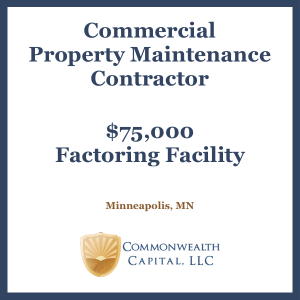 Minnesota Commercial Property Maintenance Contractor $75,000 Invoice Factoring Facility