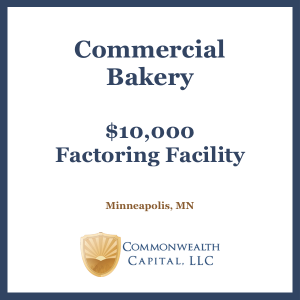 Minnesota Commercial Bakery $10,000 Invoice Factoring Facility