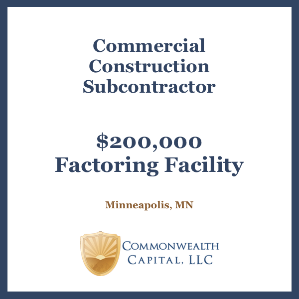 Minnesota Commercial Construction Subcontractor $200,000 Invoice Factoring Facility